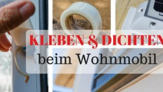 Kleben und Dichten – am Wohnmobil & Wohnwagen